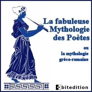 La fabuleuse Mythologie des Poètes